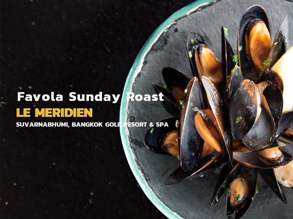 Favola Sunday Roast Le Meridien Suvarnahumi