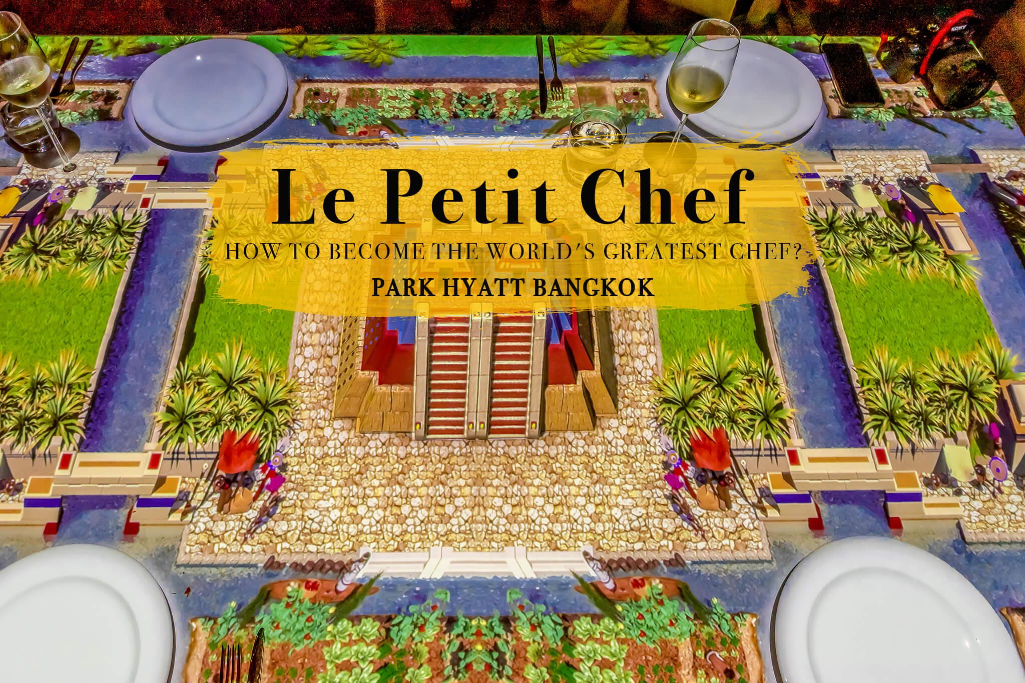 Le Petit Chef Park Hyatt Bangkok 2021