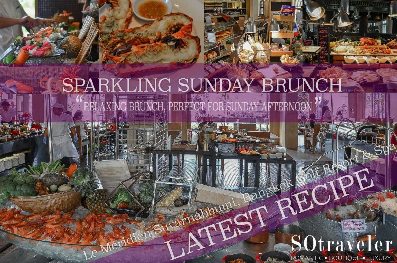 Sparking Sunday Brunch Latest Recipe, Le Meridien สุวรรณภูมิ